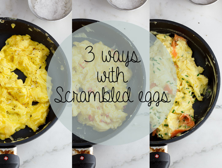 3 ways with scrambled eggs
