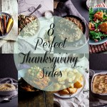 8 Perfect sides for Thanksgiving