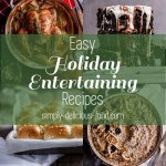 Easy Holiday entertaining recipe round-up